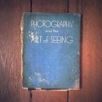 """""""Photography and the Art of Seeing"""" by Marcel Natkin, published in 1935."""