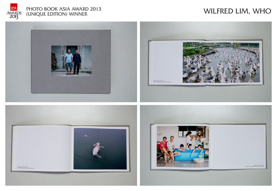 IPA Photo Book Asia Award 2013 (Unique Edition) Winner: WILFRED LIM 胡 | WHO